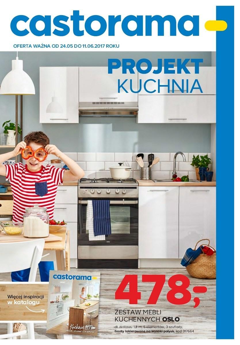 Gazetka Promocyjna I Reklamowa Castorama Projekt Kuchnia Od 24 05 2017 Do 11 06 2017 S 1